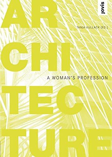 Architecture. A Woman's Profession