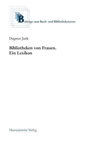 Bibliotheken von Frauen. Ein Lexikon