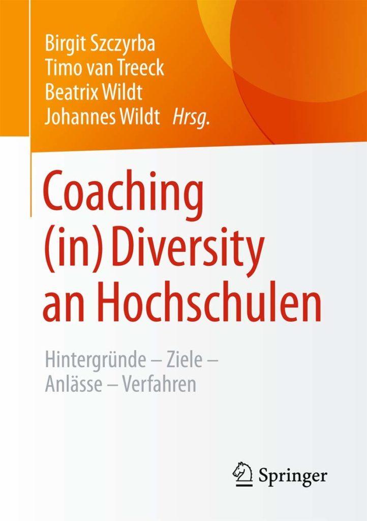 Coaching (in) Diversity an Hochschulen. Hintergründe – Ziele – Anlässe – Verfahren