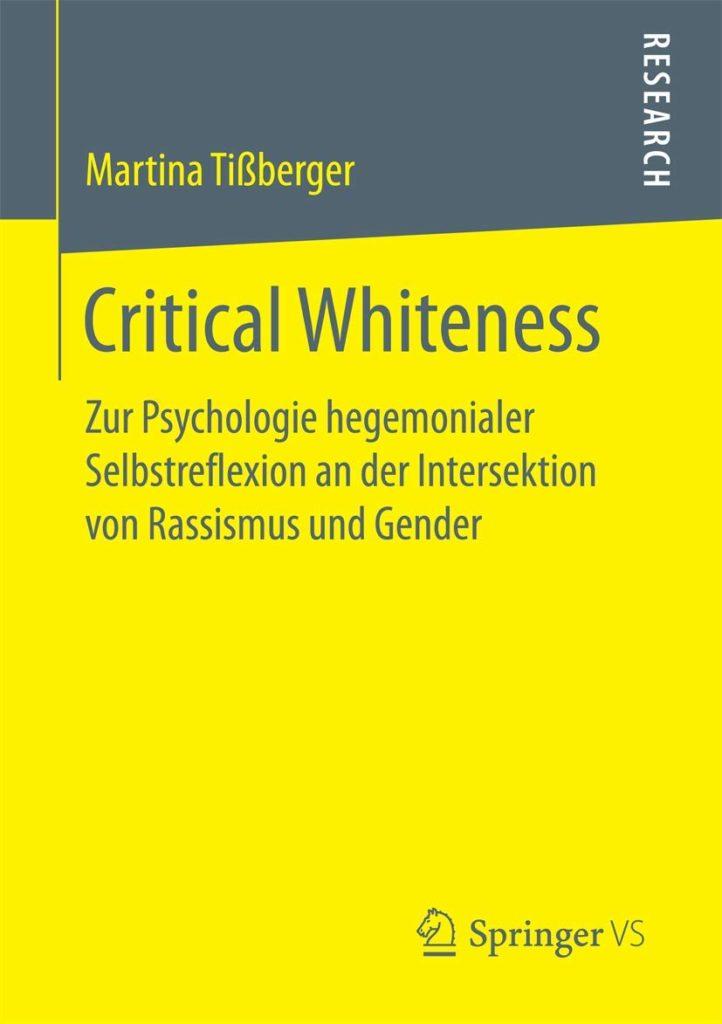 Critical Whiteness. Zur Psychologie hegemonialer Selbstreflexion an der Intersektion von Rassismus und Gender