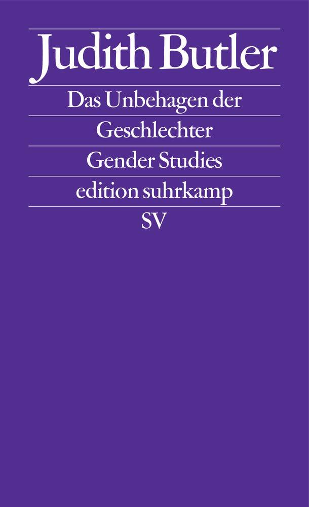 Das Unbehagen der Geschlechter. Gender Studies