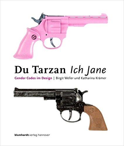Du Tarzan Ich Jane. Gender Codes im Design