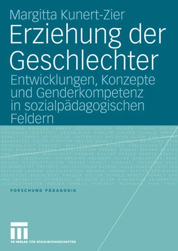 Erziehung der Geschlechter. Entwicklungen, Konzepte und Genderkompetenz in sozialpädagogischen Feldern
