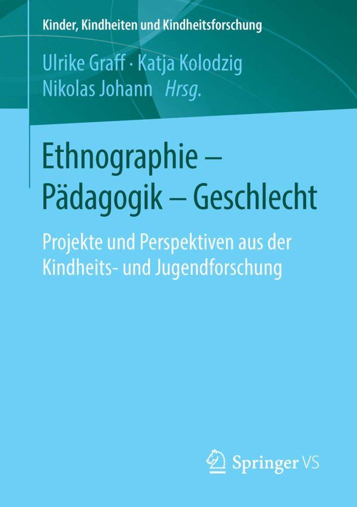 Ethongraphie – Pädagogil – Geschlecht. Projekte und Perspektiven aus der Kindheits- und Jugendforschung