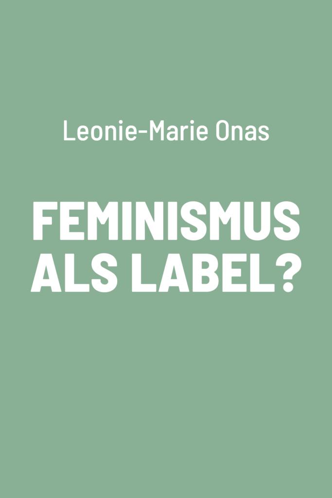 Feminismus als Label?