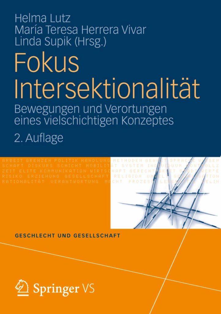 Fokus Intersektionalität. Bewegungen und Verortungen eines vielschichtigen Konzeptes