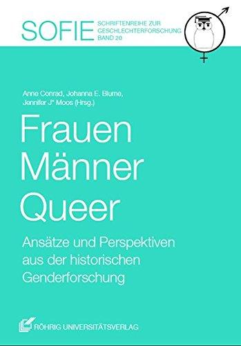 Frauen Männer Queer. Ansätze und Perspektiven aus der historischen Genderforschung