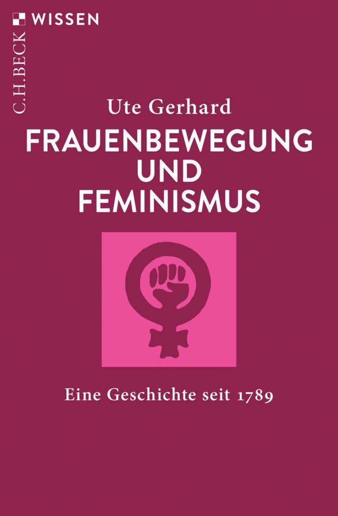 Frauenbewegung und Feminismus. Eine Geschichte seit 1789