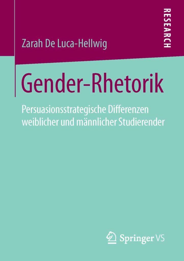 Gender-Rhetorik. Persuasionsstrategische Differenzen weiblicher und männlicher Studierender