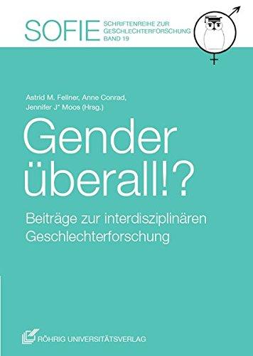 Gender überall!? Beiträge zur interdisziplinären Geschlechterforschung