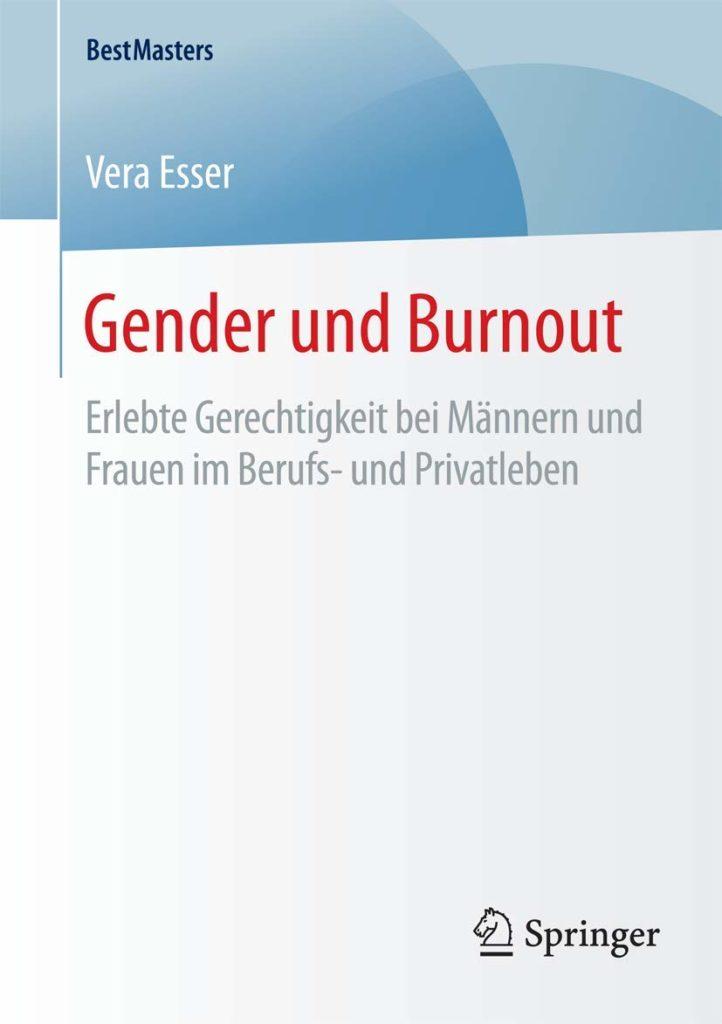 Gender und Burnout. Erlebte Gerechtigkeit bei Männern und Frauen im Berufs- und Privatleben