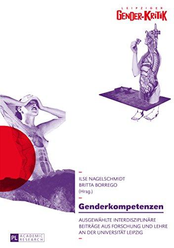 Genderkompetenzen. Ausgewählte interdisziplinäre Beiträge aus Forschung und Lehre an der Universität Leipzig