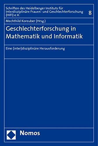 Geschlechterforschung in Mathematik und Informatik. Eine (inter)disziplinäre Herausforderung