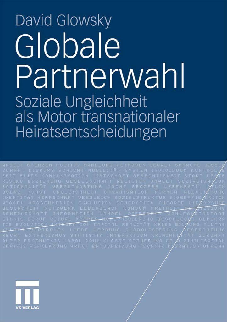 Globale Partnerwahl. Soziale Ungleichheit als Motor transnationaler Heiratsentscheidungen