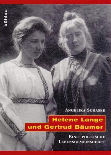 Helene Lange und Gertrud Bäumer. Eine politische Lebensgemeinschaft