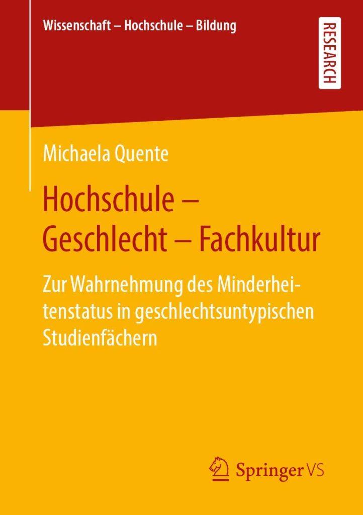 Hochschule – Geschlecht – Fachkultur. Zur Wahrnehmung des Minderheitenstatus in geschlechtsuntypischen Studienfächern