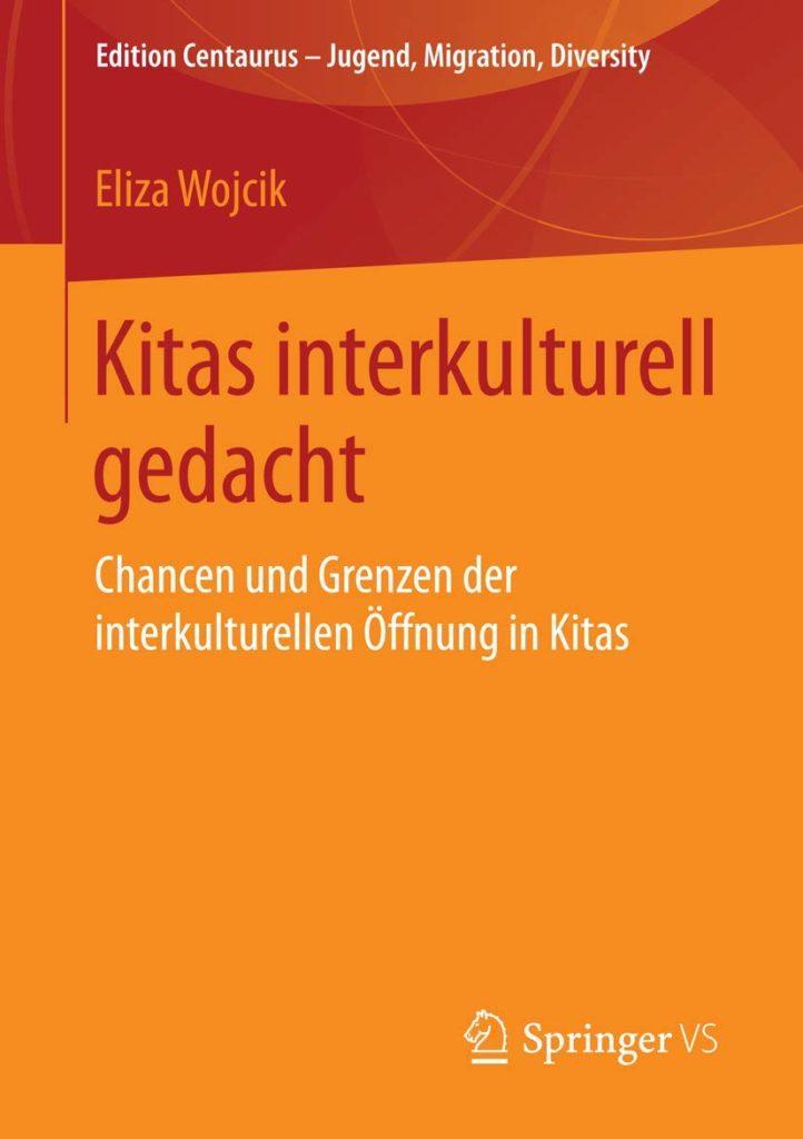 Kitas interkulturell gedacht. Chancen und Grenzen der interkulturellen Öffnung in Kitas