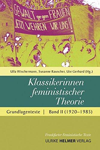 Klassikerinnen feministischer Theorie. Band 2: 1920 bis 1985