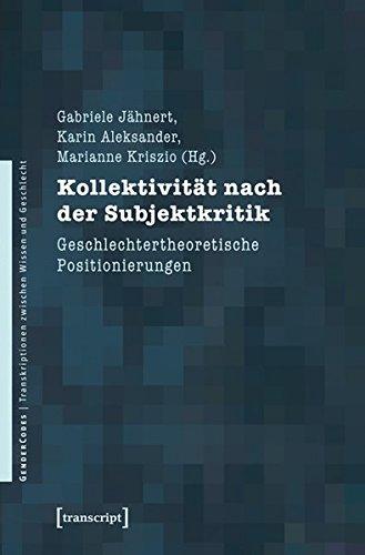 Kollektivität nach der Subjektkritik. Geschlechtertheoretische Positionierungen