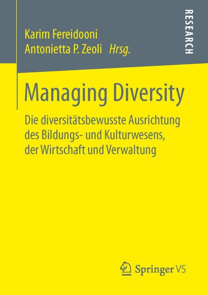Managing Diversity. Die diversitätsbewusste Ausrichtung des Bildungs- und Kulturwesens, der Wirtschaft und Verwaltung