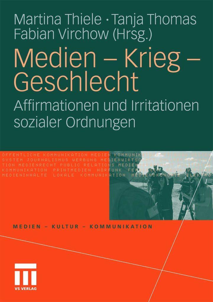 Medien – Krieg – Geschlecht. Affirmationen und Irritationen sozialer Ordnungen