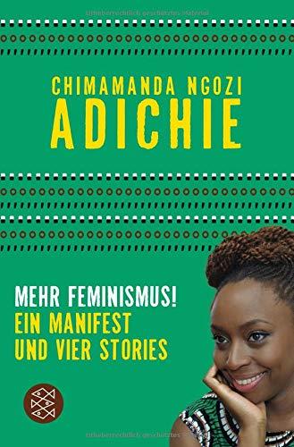 Mehr Feminismus! Ein Manifest und vier Stories