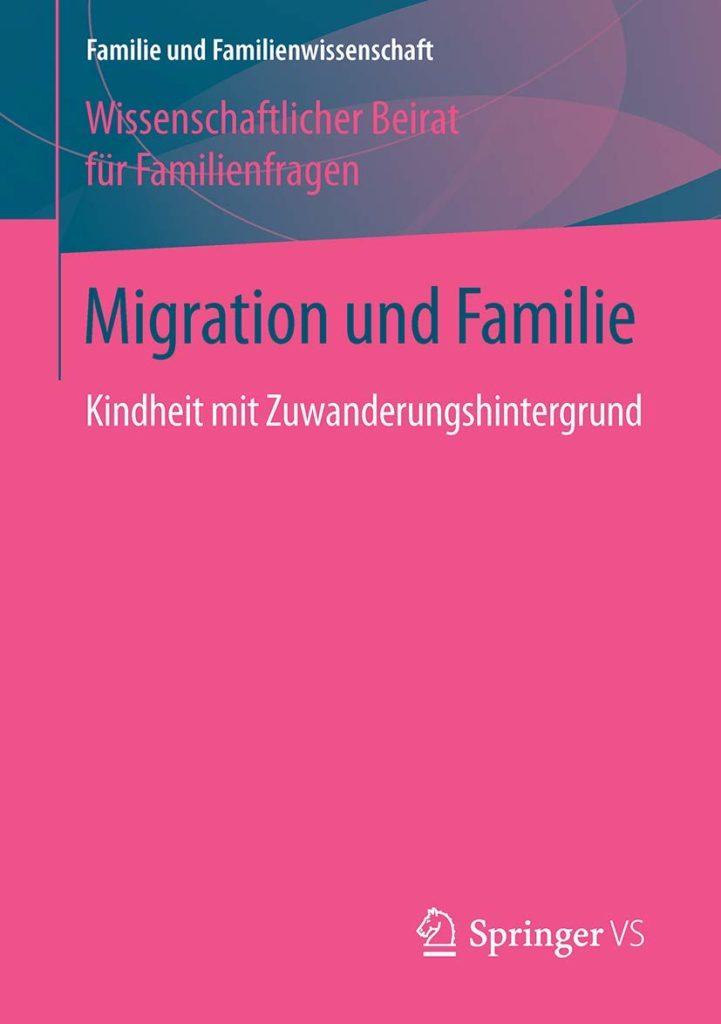 Migration und Familie. Kindheit mit Zuwanderungshintergrund