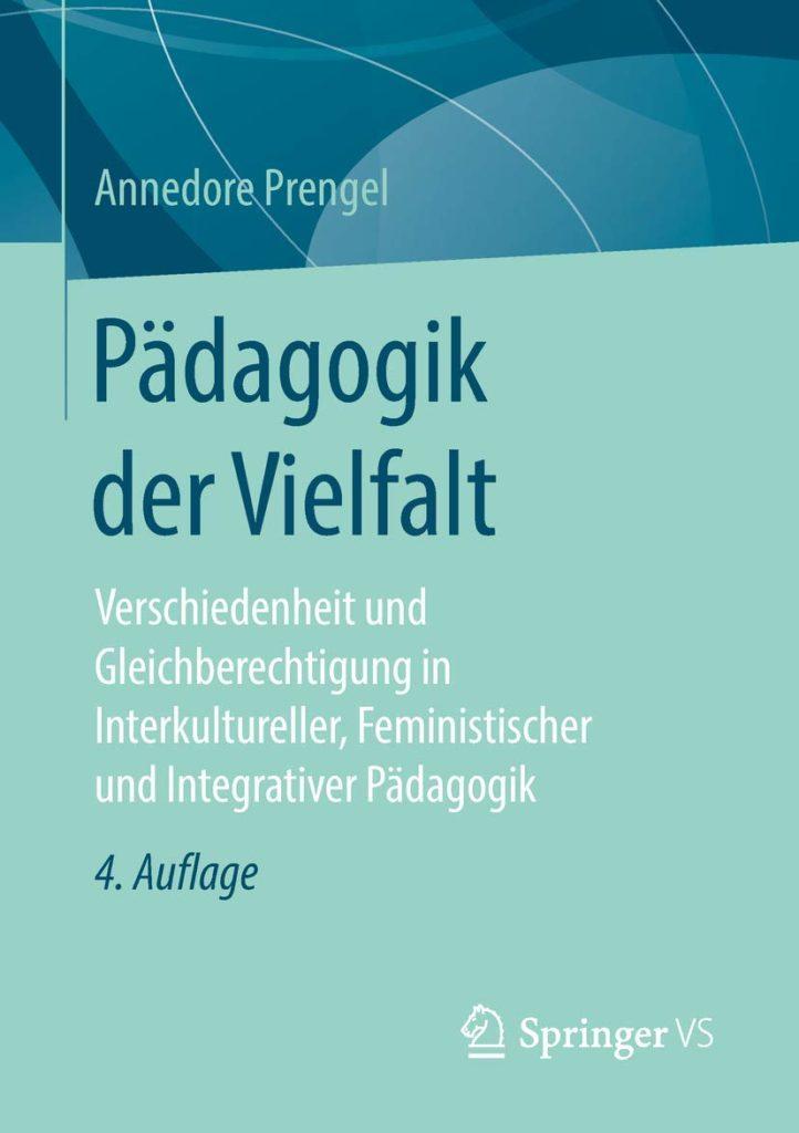Pädagogik und Vielfalt. Verschiedenheit und Gleichberechtigung in Interkultureller, Feministischer und Integrativer Pädagogik