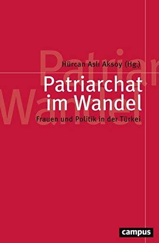 Patriarchat im Wandel. Frauen und Politik in der Türkei