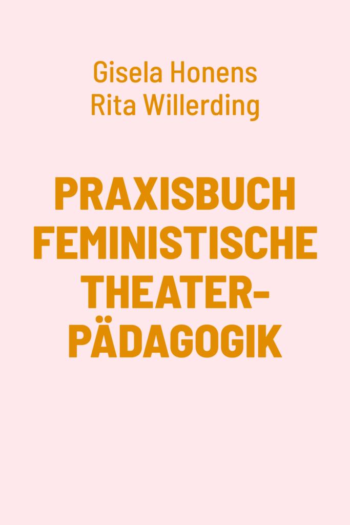 Praxisbuch Feministische Theaterpädagogik