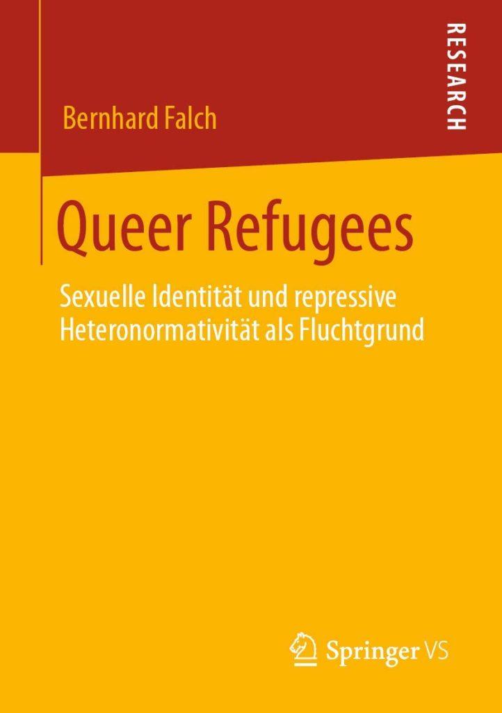 Queer Refugees. Sexuelle Identität und repressive Heteronormativität als Fluchtgrund