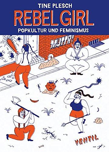 Rebel girl: Popkultur und Feminismus
