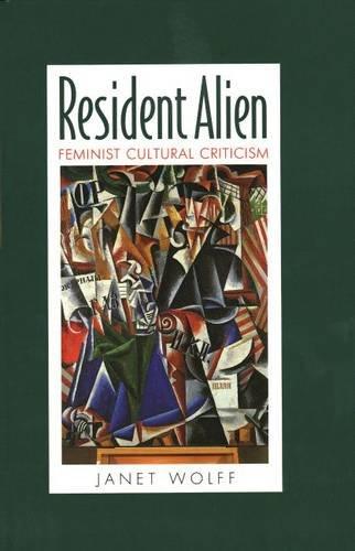 Resident Alien. Feminist Cultural Criticism