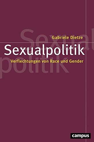 Sexualpolitik. Verflechtungen von Race und Gender