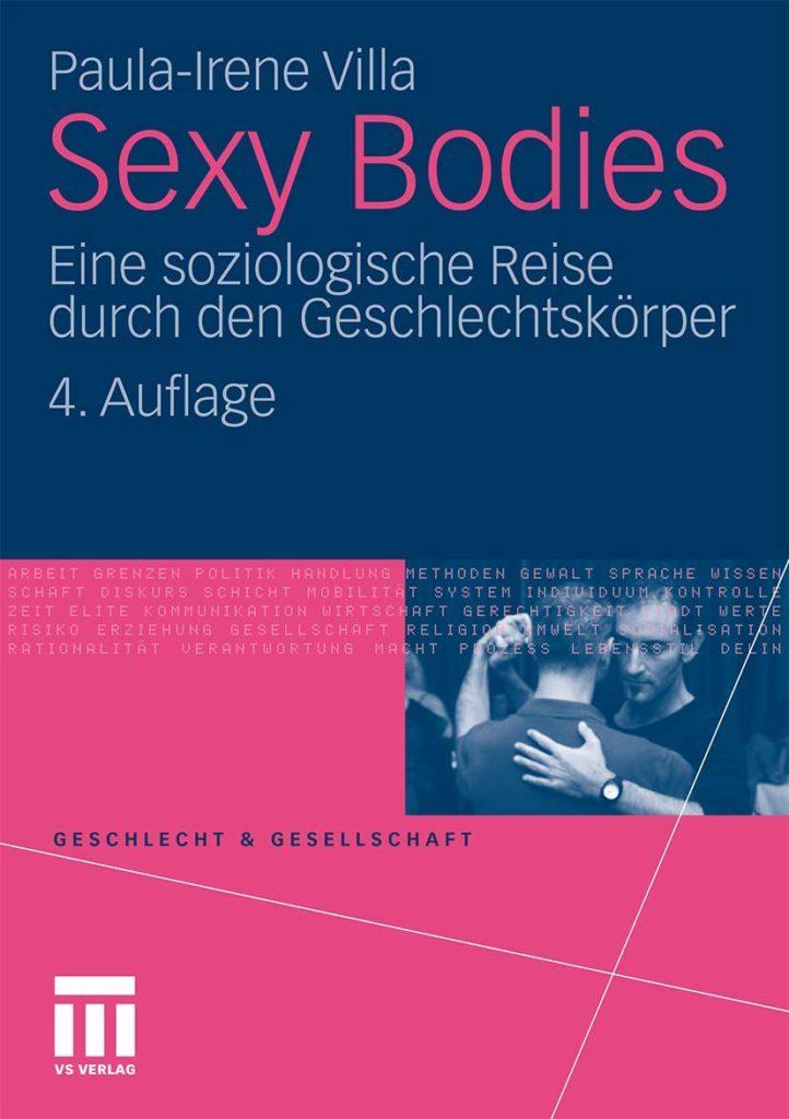 Sexy Bodies. Eine soziologische Reise durch den Geschlechtskörper