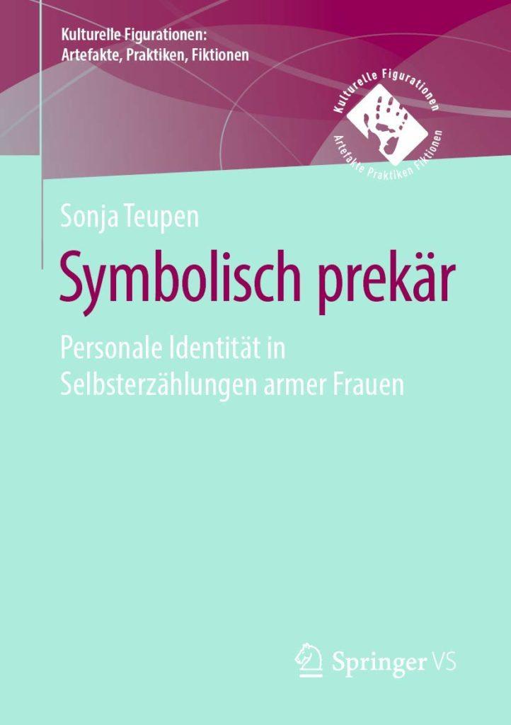 Symbolisch prekär. Personale Identität in Selbsterzählungen armer Frauen