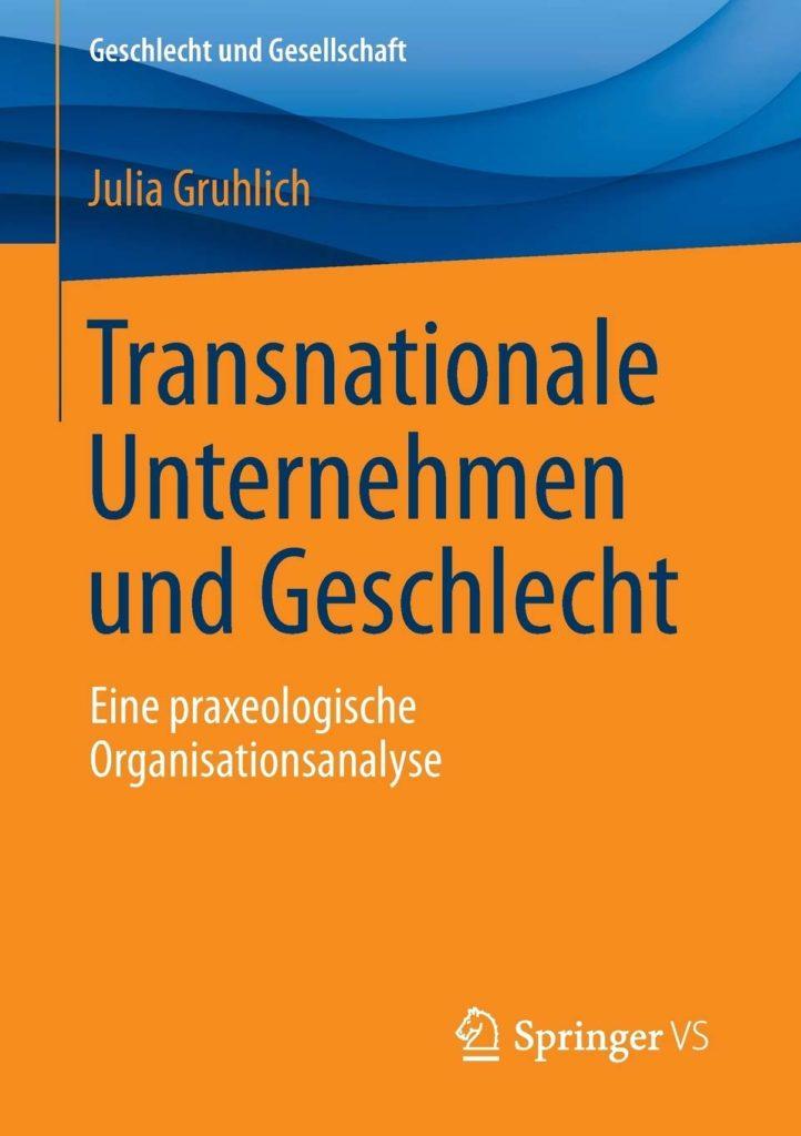 Transnationale Unternehmen und Geschlecht. Eine praxeologische Organisationsanalyse