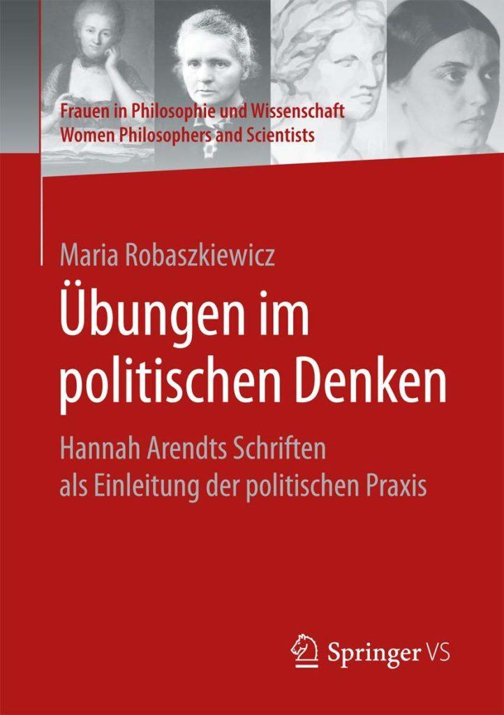 Übungen im politischen Denken. Hannah Arendts Schriften als Einleitung der politischen Praxis