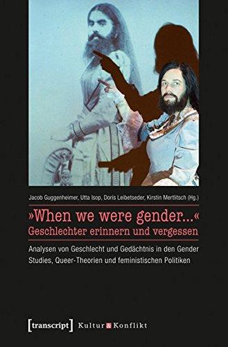 When we were gender. Geschlechter erinnern und vergessen