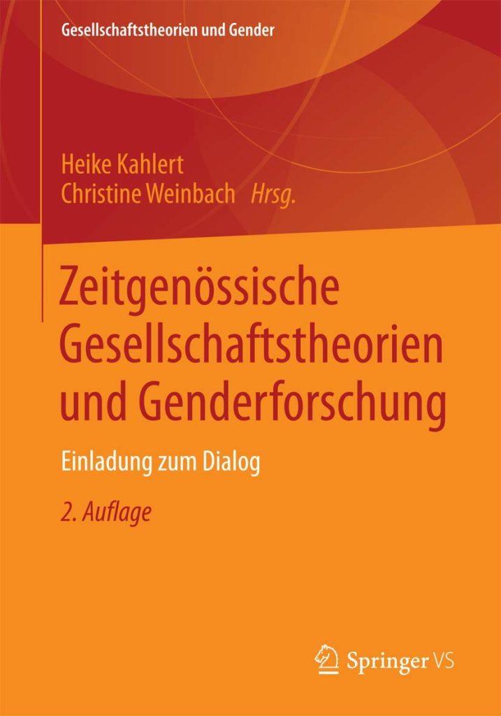Zeitgenössische Gesellschaftstheorien und Genderforschung. Einladung zum Dialog