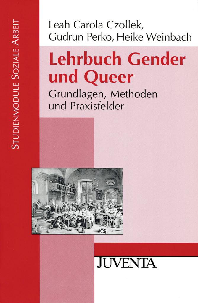 Lehrbuch Gender und Queer. Grundlagen, Methoden und Praxisfelder