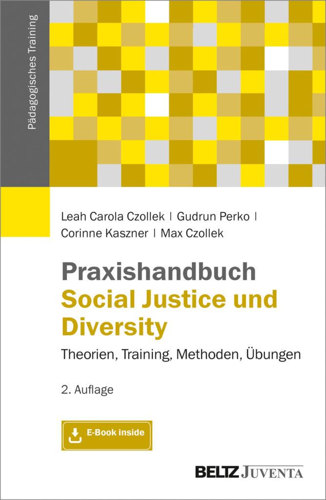 Praxishandbuch Social Justice und Diversity. Theorien, Training, Methoden, Übungen.